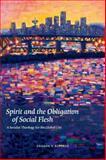 Spirit and the Obligation of Social Flesh, Sharon V. Betcher, 0823253902