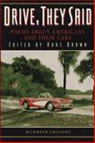 Drive, They Said : Poems about Americans and Their Cars, , 0915943905