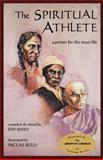 The Spiritual Athlete : A Primer for the Inner Life, Berry, Ray, 0963083902