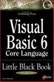 Visual Basic 6 Core Language : Little Black Bk., Holzner, Steven, 1576103900