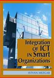 Integration of ICT in Smart Organizations, Mezgár, István, 1591403901