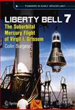 Liberty Bell 7 : The Suborbital Mercury Flight of Virgil Gus Grissom, Burgess, Colin, 3319043900