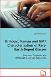Brillouin, Raman and Nmr Characterization of Rare-Earth Doped Glasses, Zhandos Utegulov, 3639053907