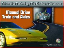 ATEC Automotive Technology : The Electronic Classroom - Manual Drive Train and Axles, Denton, Tom, 013113390X
