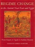 Regime Change in the Ancient near East and Egypt : From Sargon of Agade to Saddam Hussein, , 0197263909
