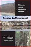 Adaptive Co-Management : Collaboration, Learning, and Multi-Level Governance, , 0774813903