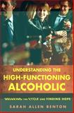Understanding the High-Functioning Alcoholic, Sarah Allen Benton, 1442203900