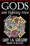 Gods and Fighting Men, Gregory, Lady I. A., 1603123903