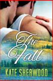 The Fall, Kate Sherwood, 1627983902