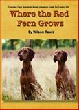 Where the Red Fern Grows Common Core Aligned Literature Guide, Schneider, Erika, 1938913906