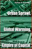 Urban Sprawl, Global Warming, and the Empire of Capital, Gonzalez, George A., 0791493903