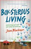 Boy-Sterous Living, Jean Blackmer, 0834123908