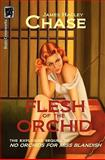 Flesh of the Orchid, Chase, James Hadley, 0982633904