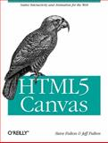 HTML5 Canvas : Native Interactivity and Animation for the Web, Fulton, Jeff and Fulton, Steve, 144939390X