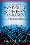 Family Stress Management : A Contextual Approach, Boss, Pauline, 080397390X