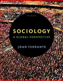 Sociology : A Global Perspective, Ferrante, Joan, 1111833907