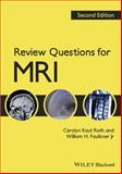 Review Questions for MRI, Roth, Carolyn Kaut and Faulkner, William H., 1444333909