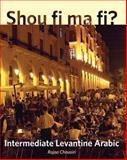Shou Fi Ma Fi? : Intermediate Levantine Arabic, Chouairi, Rajaa, 0300153910