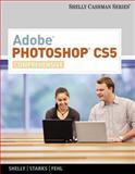 Adobe Photoshop CS5 : Comprehensive, Shelly, Gary B. and Starks, Joy L., 0538473916