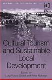 Cultural Tourism and Sustainable Local Development, Luigi Fusco Girard, Peter Nijkamp, 075467391X