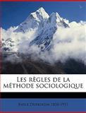 Les Règles de la Méthode Sociologique, Émile Durkheim and Emile Durkheim, 114944391X
