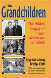 The Grandchildren : The Hidden Legacy of 'Lost' Armenians in Turkey, Altinay, Ayse Gül and Cetin, Fethiye, 1412853915