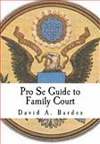 Pro Se Guide to Family Court, David Bardes, 1461123917