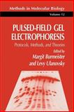 Pulsed-Field Gel Electrophoresis : Protocols, Methods, and Theories, Burmeister, Margit and Ulanovsky, Levy, 1489943919