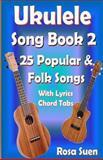 Ukulele Song Book 2, Rosa Suen, 1500343919