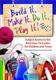 Build It, Make It, Do It, Play It!, Catharine R. Bomhold and Terri E. Elder, 1598843915