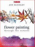Flower Painting Through the Seasons, Ann Blockley, 0004133919