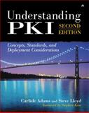Understanding PKI : Concepts, Standards, and Deployment Considerations, Adams, Carlisle and Lloyd, Steve, 0672323915