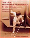 Teaching Orientation and Mobility in the Schools : An Instructor's Companion, Knott, Natalie Isaak, 0891283919
