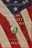 Shadow Knight's Mate, Jay Brandon, 1609403916