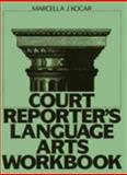 Court Reporter's Language Arts Workbook, Kocar, Marcella J., 0131843915