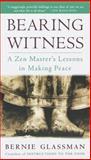 Bearing Witness, Bernie Glassman, 0609803913