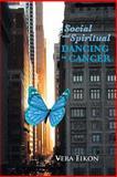 Social and Spiritual Dancing in Cancer, Vera Eikon, 1477113916