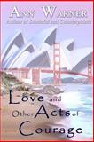 Love and Other Acts of Courage, Ann Warner, 1495313913