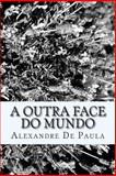 A Outra Face Do Mundo, Alexandre De Paula, 1495483916