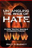 Untangling the Web of Hate : Are Online Hate Sites Deserving of First Amendment Protection?, Barnett, Brett A., 1934043915