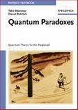 Quantum Paradoxes : Quantum Theory for the Perplexed, Aharonov, Yakir and Rohrlich, Daniel, 3527403914