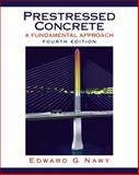 Prestressed Concrete : A Fundamental Approach, Nawy, Edward G., 0130083917