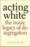 Acting White, Stuart Buck, 0300123914