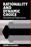 Rationality and Dynamic Choice : Foundational Explorations, McClennen, Edward F., 0521063914
