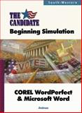 The Candidate : A Beginning Simulation for COREL WordPerfect and Microsoft Word, Ambrose, Anne Peele, 0538683910