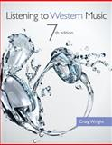 Listening to Western Music (with Introduction to Listening CD), Wright, Craig, 1133953913