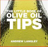 Olive Oil Tips, Andrew Langley, 1904573916