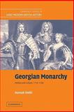 Georgian Monarchy : Politics and Culture, 1714-1760, Smith, Hannah Whitall, 0521123917