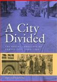 A City Divided : The Racial Landscape of Kansas City, 1900-1960, Schirmer, Sherry Lamb, 082621391X