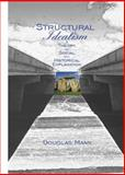 Structural Idealism : A Theory of Social and Historical Explanation, Mann, Douglas, 0889203911